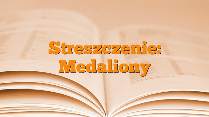 Streszczenie: Medaliony