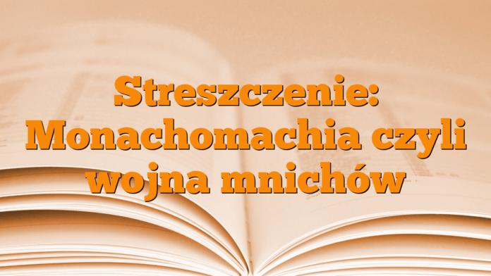 Streszczenie: Monachomachia czyli wojna mnichów