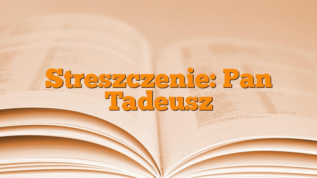 Streszczenie Pan Tadeusz Młodzieżowypl