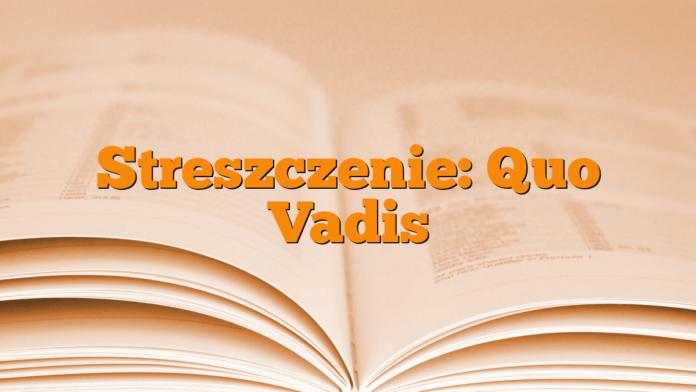 Streszczenie: Quo Vadis