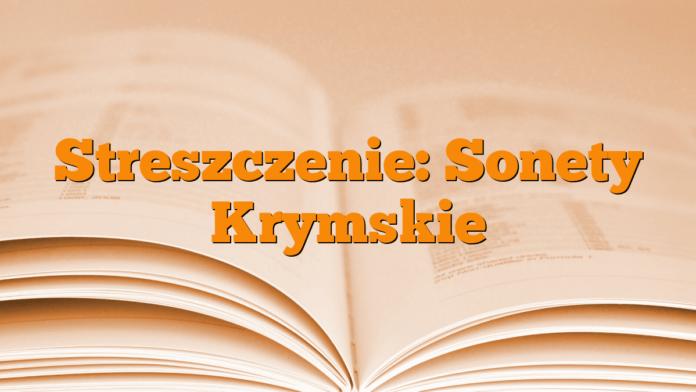 Streszczenie: Sonety Krymskie