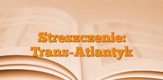Streszczenie: Trans-Atlantyk