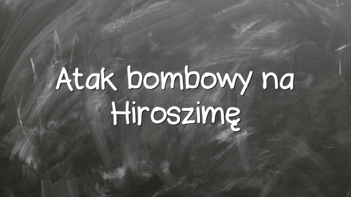 Atak bombowy na Hiroszimę