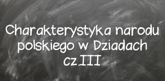 Charakterystyka narodu polskiego w Dziadach cz.III