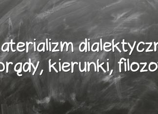 Materializm dialektyczny – prądy, kierunki, filozofia