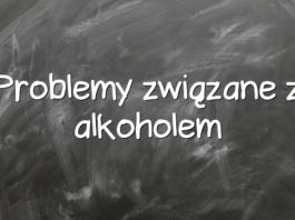 Problemy związane z alkoholem