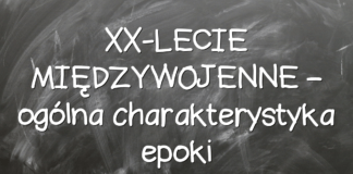 XX-LECIE MIĘDZYWOJENNE – ogólna charakterystyka epoki
